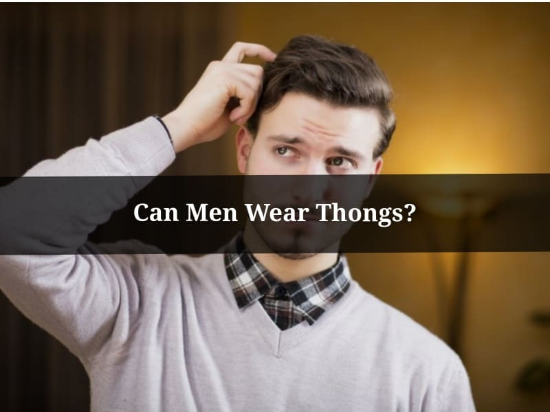can men wear thongs?