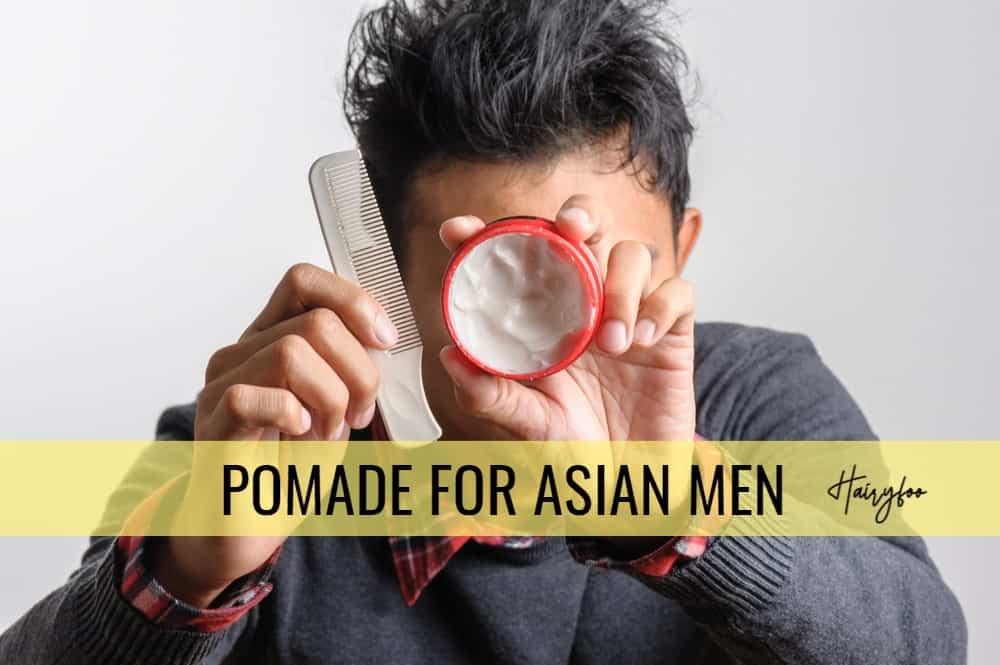 pomade for Asian hair